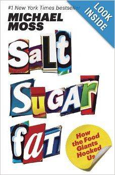 Salt Sugar Fat: How the Food Giants Hooked Us: Michael Moss: 9781400069804: Amazon.com: Books