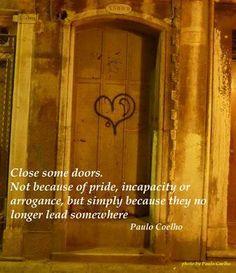 Close some doors. Paulo Coelho #quote #future #reality #quoteoftheday #life