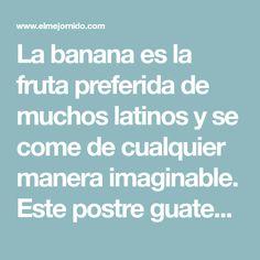 La banana es la fruta preferida de muchos latinos y se come de cualquier manera imaginable. Este postre guatemalteco combina lo dulce de las bananas fritas con una cremosa salsa de vainilla y un toque final de canela. Disfrútalo con una taza de café guatemalteco o un cucharón de helado para un postre sensacional.