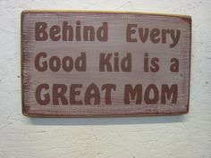 Rustic Sign for Mom Behind Every Good Kid is a GREAT MOM by ExpressionsNmore, $19.95