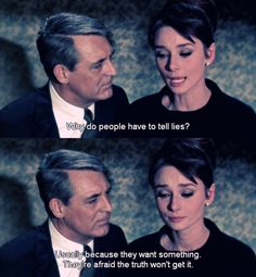 Why do people have to tell lies? They're afraid the truth won't get it. from movie Charade audrey hepburn quotes Classic Movie Quotes, Old Movie Quotes, Citations Film, Collateral Beauty, Audrey Hepburn Quotes, Cary Grant, Movie Lines, Why Do People, Film Quotes