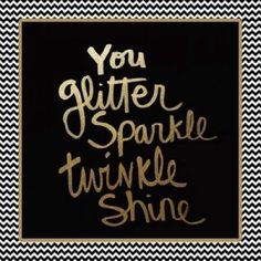Glitter Art Print featuring the mixed media Glitter Sparkle Twinkle by Linda Woods Sparkle Quotes, Shine Quotes, Thing 1, Cute Quotes, Girl Quotes, Happy Quotes, Custom Posters, How To Be Outgoing, Twinkle Twinkle