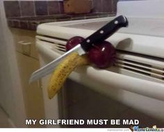 mad? Going to do this one day when I'm fighting with my boyfriend to get a point across :p hahahahahah
