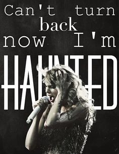 Taylor Swift Haunted Lyric edit by Claire Jaques