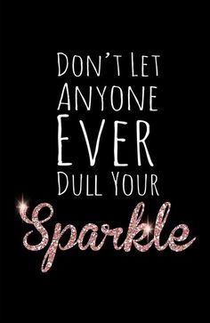 Happy Friday! Remember to activate your SPARKLE SHIELD before heading out for the day. Shine, shine, shine :-)