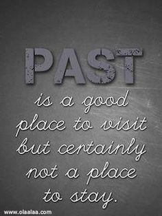 The past is a good place to visit. life quotes-thoughts-the Today Quotes, Wise Quotes, Words Quotes, Quotes To Live By, Funny Quotes, Sayings, Bien Dit, Quotation Marks, Positive Inspiration