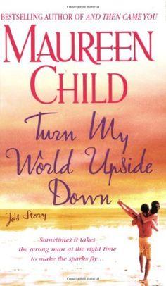 Turn My World Upside Down: Jo's Story (The Marconi Sisters) by Maureen Child, http://www.amazon.com/dp/031299754X/ref=cm_sw_r_pi_dp_UNk5qb0D4KNDV