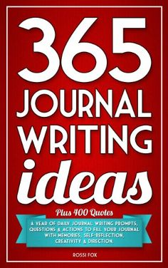 365 Journal Writing Ideas: A year of daily journal writing prompts, questions & actions to fill your journal with memories, self-reflection, creativity & direction. This one works.