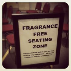 Fragrance Free Zone - please have this everywhere!