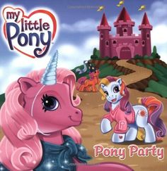 My Little Pony: Pony Party by Kate Egan, http://www.amazon.com/dp/0060549505/ref=cm_sw_r_pi_dp_8t7grb0HDSPEW