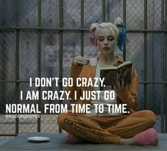 Well I am crazy Im Crazy Quotes, Sassy Quotes, Girly Quotes, Mood Quotes, Funny Quotes, Qoutes, Harly Quinn Quotes, Bipolar Quotes, Harely Quinn