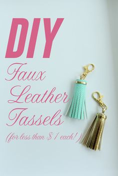 Less-Than-Perfect Life of Bliss- DIY Faux Leather Tassels (with supply sources! Diy Leather Tassel, Leather Tassel Keychain, Leather Diy Crafts, Leather Roll, Diy Tassel, Leather Projects, Tassels, Fabric Jewelry, Diy Jewelry