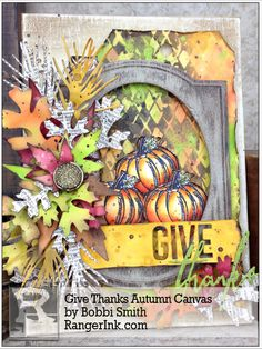 Check out this Give Thanks Autumn Canvas from our Guest Designer: Bobbi Smith. Find Bobbi's tutorial in our Projects Library: Give Thanks Autumn Canvas by Bobbi Smith Halloween Cards, Fall Halloween, Tim Holtz Dies, Ranger Ink, Distressed Painting, Thanksgiving Cards, Fall Cards, Scrapbook Paper Crafts, Give Thanks