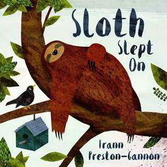Sloth Slept On by Frann Preston-Gannon. Zine, Sloth Sleeping, Kids Book Club, Monthly Themes, Cute Sloth, Kids Story Books, Vintage Children's Books, Book Illustration, Love Book