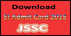 JSSC Excise SI Mains Admit Card 2016 Jharkhand ASI ESI Exam how to download check Hall Ticket Date time at jssc.in call letter