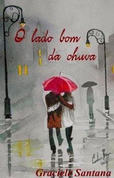 #wattpad #romance A maioria das pessoas julga dias ensolarados como dias perfeitos.  Menos o Antônio Caio.  Esse jovem jornalista pensa diferente das demais pessoas. Por quê? Porque suas maiores alegrias aconteceram quando estava chovendo.  E, ao encontrar Roberta com seu guarda-chuva vermelho,  ele teve mais certez...