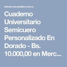 Cuaderno Universitario Semicuero Personalizado En Dorado - Bs. 10.000,00 en Mercado Libre