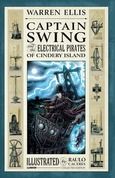 Ellis, Warren, and Raulo Caceres. Captain Swing and the Electrical Pirates of Cindery Island. Rantoul: Avatar Press, 2011.  Shields Library PS3555 L61717 C37 2011