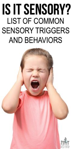 SENSORY TRIGGERS AND BEHAVIORS - list of common sensory triggers and behaviors and how to recognize them in otherwise typcial children #sensory #OT #parenting #kids #education #school #fidget #tips #mommy #momgoals