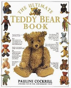 Teddy Bears This book is very informative.  It tells alot of history and also shows tips and tricks for getting teddy to turn out right if you decide to make your own. My Favourite  Books :) Book condition (VG) available rom The Dolls Store. www.dollstore.ie