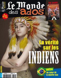 Le Monde des Ados n°321 - 4 juin 2014 : La vérité sur les #Indiens #presse #ados #magazine