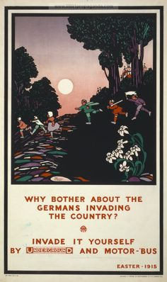 Why bother about the Germans invading the country? Invade it yourself by Underground and motor-'bus. Easter - This vintage poster promotes use of the London Underground, Illustrated by The Brothers Warbis. Ww1 Propaganda Posters, London Underground Tube, London Transport Museum, Public Transport, Why Bother, Tourism Poster, Vintage London, Illustrations, Illustration Art