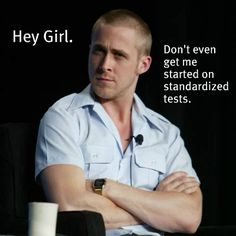 Hey girl ~ Standardized tests