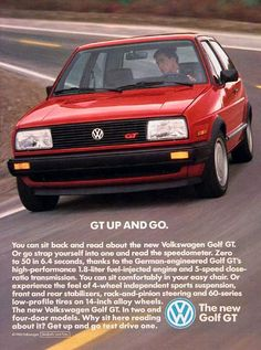 1987 VW Golf GT Coupe vintage ad. Strap yourself in and read the speedometer. Zero to 50 in 6.4 seconds, thanks to the German engineered high performance 1.8L fuel injected engine and 5-speed transmission. The new Golf GT. GT up and go.