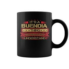 Funny Mug For BUENDIA #gift #ideas #Popular #Everything #Videos #Shop #Animals #pets #Architecture #Art #Cars #motorcycles #Celebrities #DIY #crafts #Design #Education #Entertainment #Food #drink #Gardening #Geek #Hair #beauty #Health #fitness #History #Holidays #events #Home decor #Humor #Illustrations #posters #Kids #parenting #Men #Outdoors #Photography #Products #Quotes #Science #nature #Sports #Tattoos #Technology #Travel #Weddings #Women