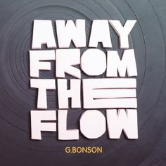 Voici un album disponible depuis fin novembre qui va juste vous donner envie de faire un petit voyage dans le temps après l'avoir écouté, c'est Away From The Flow de G.BONSON. Un album …