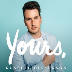 Russell Dickerson Announces Debut Album, 'Yours'