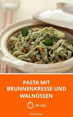 Pasta mit Brunnenkresse und Walnüssen Spaghetti, Pasta, Eat Smarter, Japchae, Meat, Chicken, Cooking, Ethnic Recipes, Food