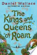 The kings and queens of Roam / Daniel Wallace
