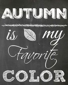 Fall chalkboard - Free Chalkboard Fall Printable Autumn Is My Favorite Color – Fall chalkboard Fall Chalkboard Art, Thanksgiving Chalkboard, Chalkboard Drawings, Chalkboard Lettering, Chalkboard Designs, Chalkboard Ideas, Chalkboard Writing, Chalkboard Quotes, Chalk It Up