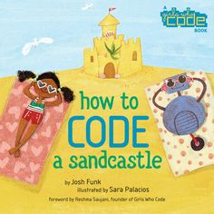 "Calling all budding coders! ""It's no surprise that the end result of a Josh Funk and illustrator Sara Palacios picture book collaboration, How to Code a Sandcastle, has yielded such a positive and inspiring read.""   #STEM #coding #girlswhocode #kidlit #childrensbooks #code #computerscience #programming #picturebook #juvenilefiction #robot #beach #sandcastle wp.me/p3X25n-7D8"