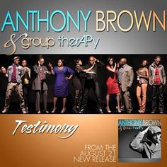 Testimony - Anthony Brown & Group therAPy