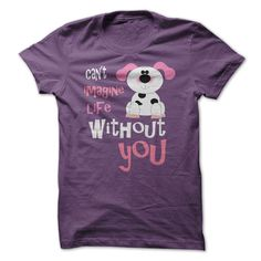 Can't Imagine Life Without You...Click here to see --->>> www.sunfrogshirts.com/Pets/Cant-imagine-life-without-you--Dog-Love-purple-ladies.html?3618&PinPNs-am