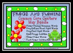Frogs and Flowers Common Core Center May Bundle: 6 ELA/Math Games from Can You Read It on TeachersNotebook.com (84 pages)  - This May themed kit contains 84 pages of spring center games and standards. There are 6 different frog and flower game sets that align to a variety of the Language Arts and Math CCSS. Plus the games are great practice for NWF if you give the AIMSWEB. Also