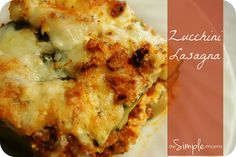 a simple real food recipe :: zucchini lasagna :: gluten free with grain free option by theSIMPLEmoms, via Flickr