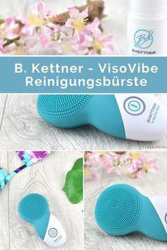 B. Kettner - VisoVibe Reinigungsbürste - Review und Erfahrungsbericht
