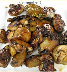 Caramelized Garlic Mushrooms