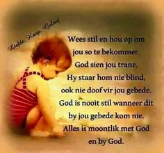 God sien jou trane en alles is moontlik by Hom. Joyce Meyer Daily, Baby Messages, Evening Greetings, Afrikaanse Quotes, Special Words, Bible Verses Quotes, Scriptures, Cool Words, Encouragement