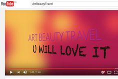 YouTube > ArtBeautyTravel