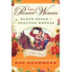 Pioneer Woman, Black Heels to Tractor Wheels, A Love Story- at The Maverick Western Wear