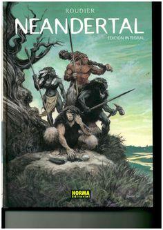 Neandertal / guión y dibujo Roudier. - Barcelona : Norma Editorial, D.L. 2012.