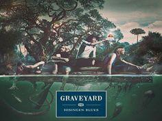 Después de un pésimo día ...:   HISINGEN BLUES - Graveyard