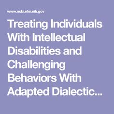 Treating Individuals With Intellectual Disabilities and Challenging Behaviors With Adapted Dialectical Behavior Therapy