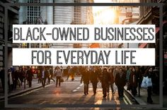 Quirky, Brown Love: How To Shop Black-Owned Businesses For Everyday Life
