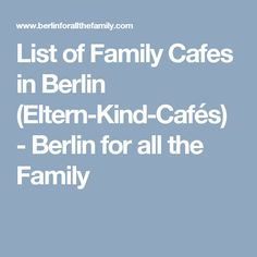 List of Family Cafes in Berlin (Eltern-Kind-Cafés) - Berlin for all the Family
