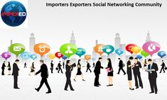 Know how #importers #exporters social networking community help in #import #export business
